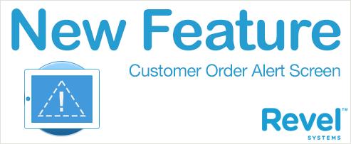 New Feature! Customer Order Alert Screen
