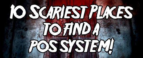 10 Scariest Places to Find a POS System