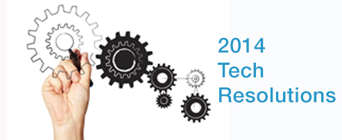 Top 4 Tech Resolutions for 2014