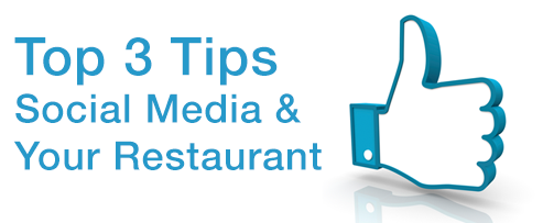 3 Tips to Effectively Use Social Media At Your Restaurant