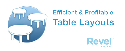 4 Secrets to Efficient and Profitable Table Layouts