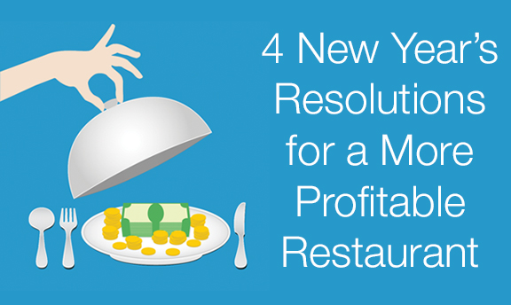 4 New Year's Resolutions for a More Profitable Restaurant