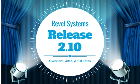 Revel Systems 2.10 Release: What's Important