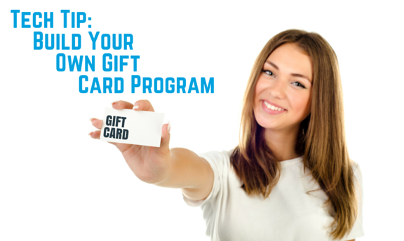 Tech Tip: Build Your Own Gift Card Program