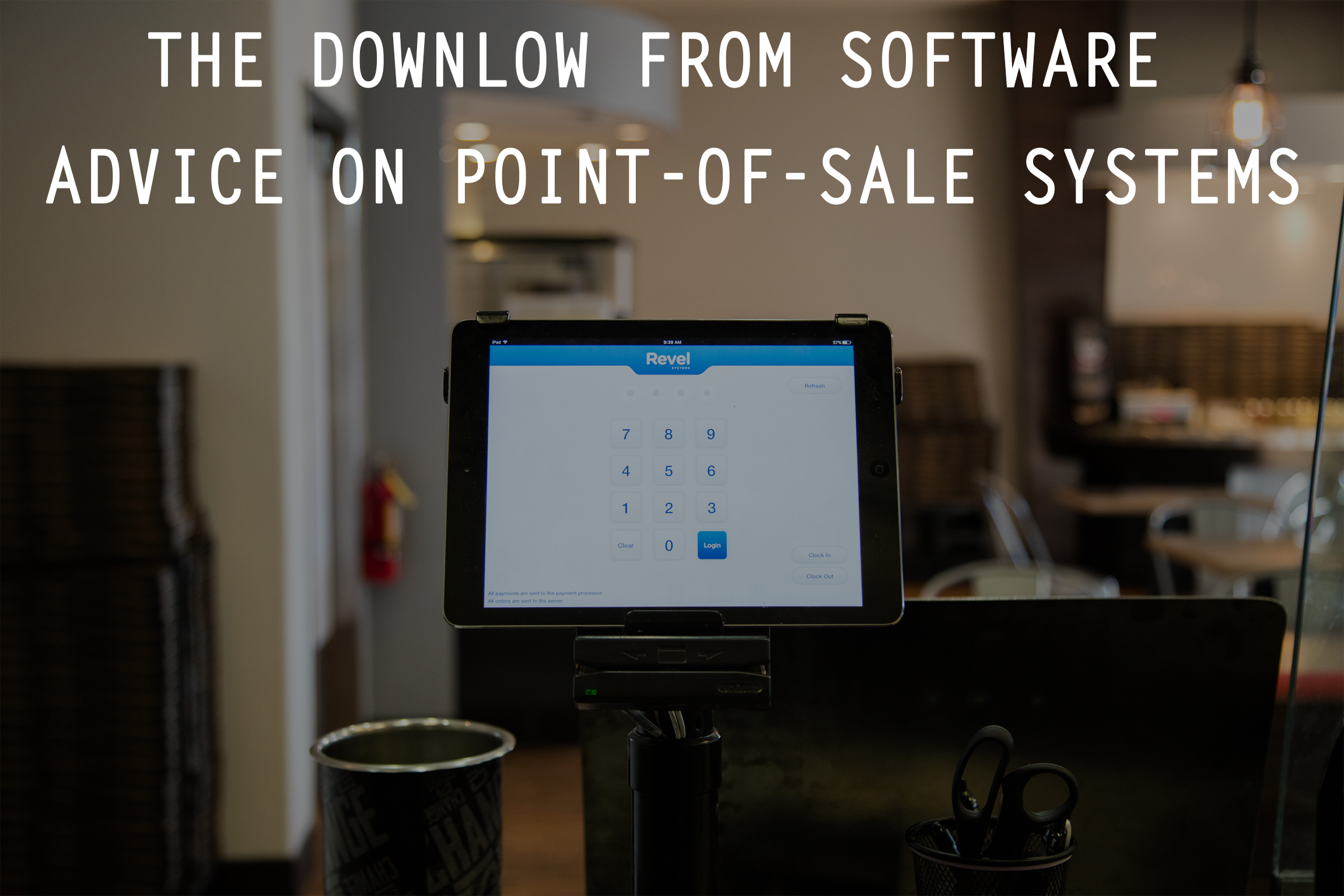 The Downlow From Software Advice on Point-of-Sale Systems