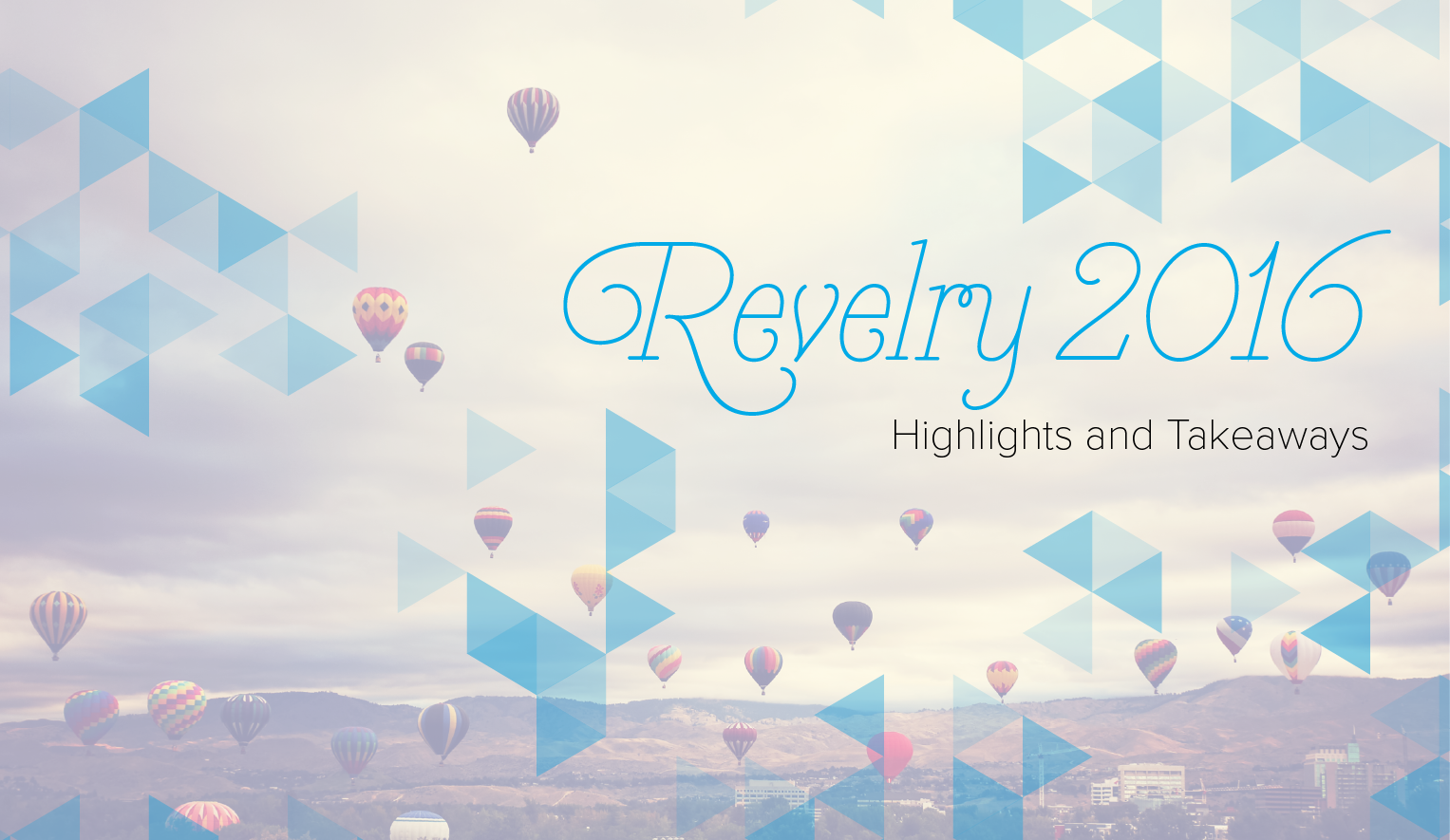 Key Highlights and Takeaways from Revelry 2016